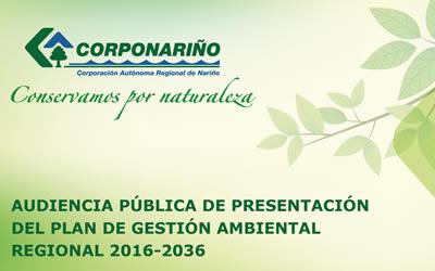 AUDIENCIA PÚBLICA DE PRESENTACIÓN DEL PLAN DE GESTIÓN AMBIENTAL REGIONAL 2016 -2036.